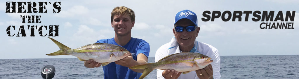 "NEW Here's the Catch! TV Series Exclusive PREMIERE, ""Saltwater Snapper Action."", 3:00 am, Mon. Jan.27, 2020, Sportsman Channel Canada."