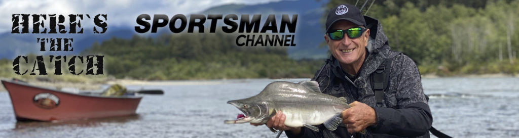 """NEW Here's the Catch! TV Series Exclusive, """"BC Coho Salmon Action."""", 6:30pm, Mon. June 21, 2021, Sportsman Channel Canada."""