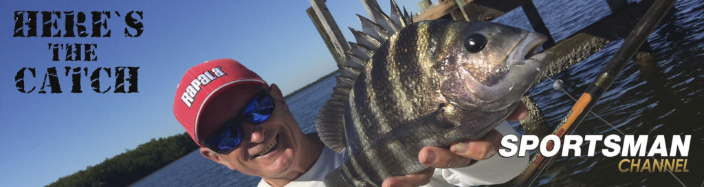 """NEW Here's the Catch! TV Series Exclusive PREMIERE, """"Florida Saltwater Sheepshead Action."""", 7pm, Thurs, Oct.1, 2020, Sportsman Channel Canada."""
