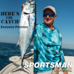 "Here's the Catch! TV series repeat ""Florida Bonito & Mackerel Adventure."" on the Sportsman Channel Canada, Aug.19, 2019."