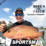 """Here's the Catch! TV series premiere""""Big Snapper & Grouper Adventure."""" on the Sportsman Channel Canada, March 18, 2019."""